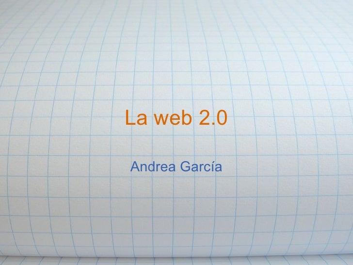 La web 2.0 Andrea García
