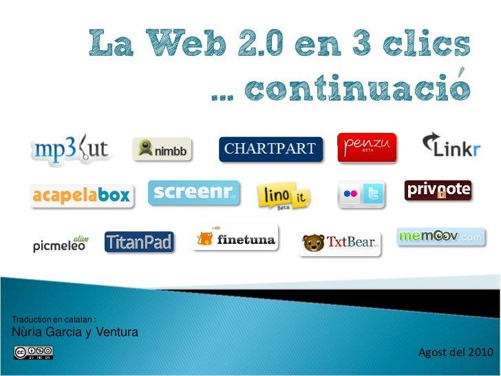 La Web 2.0 en 3 clics                         ... continuacioTraduction en catalan :Nùria Garcia y Ventura                ...