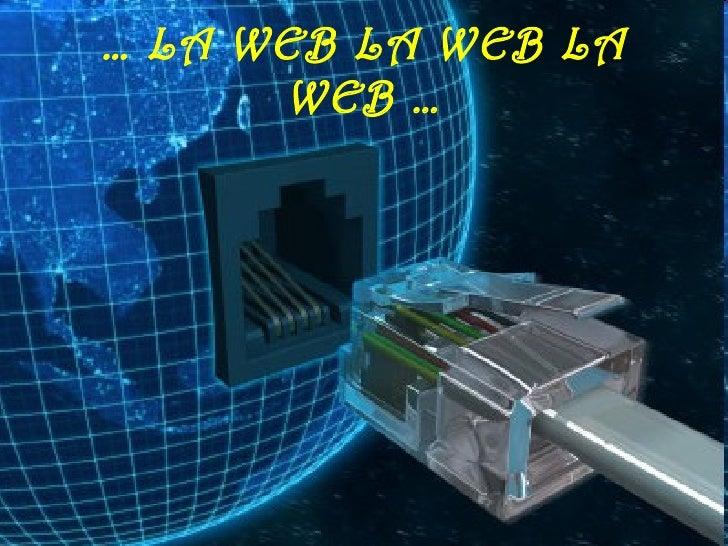 … LA WEB LA WEB LA      WEB …