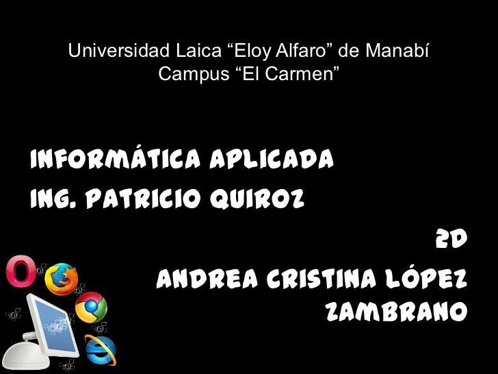 """Universidad Laica """"Eloy Alfaro"""" de Manabí            Campus """"El Carmen""""Informática aplicadaIng. Patricio Quiroz           ..."""