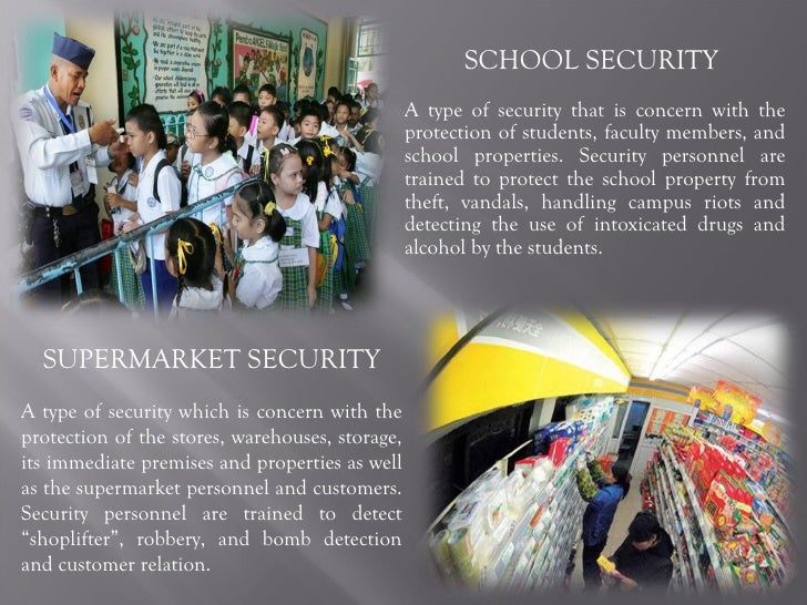 SCHOOL SECURITY  A type of security that is concern with the protection of students, faculty members, and school propertie...