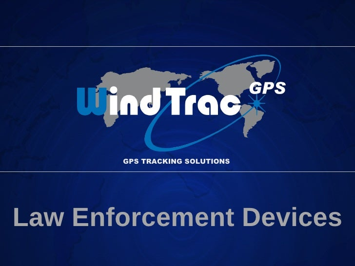 GPS TRACKING SOLUTIONS Law Enforcement Devices
