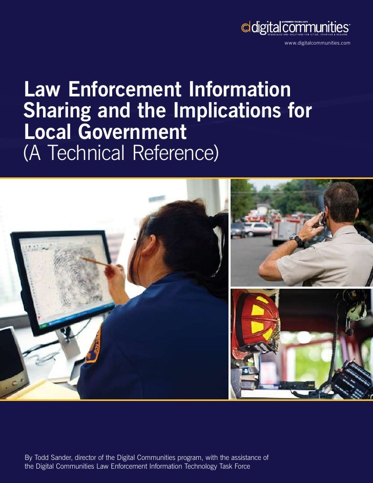 www.digitalcommunities.com     Law Enforcement Information Sharing and the Implications for Local Government (A Technical ...