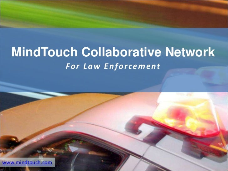 MindTouch Collaborative Network                    Fo r L a w E n fo r ce m e ntwww.mindtouch.com