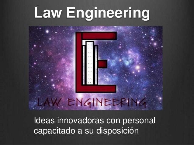 Law Engineering  Ideas innovadoras con personal capacitado a su disposición