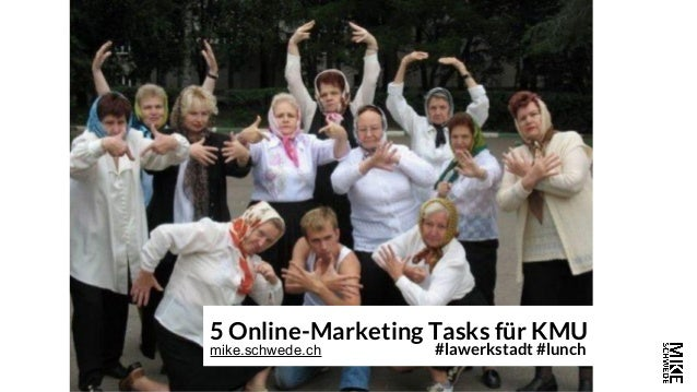5 Online-Marketing Tasks für KMU mike.schwede.ch #lawerkstadt #lunch