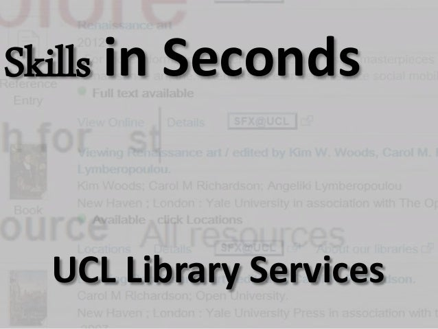 Skills in Seconds UCL Library Services