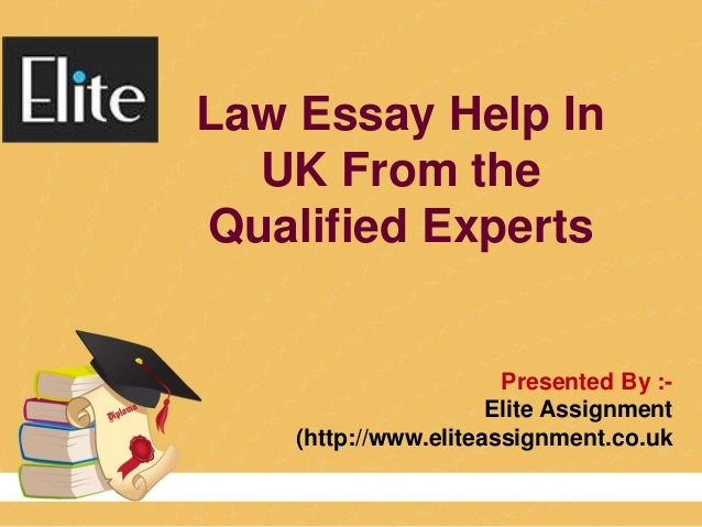 Presented By :- Elite Assignment (http://www.eliteassignment.co.uk Law Essay Help In UK From the Qualified Experts