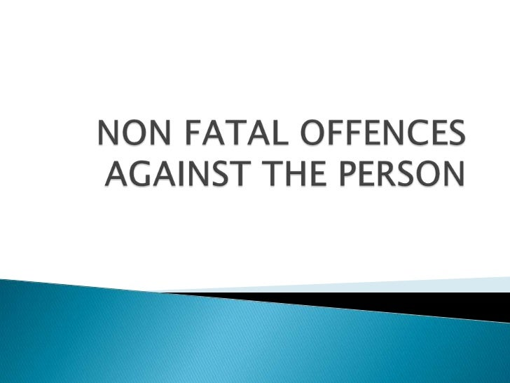    ASSAULT – s39 Criminal Justice Act 1988   BATTERY – s39 Criminal Justice Act 1988   ASSAULT OCCASIONING ACTUAL BODIL...