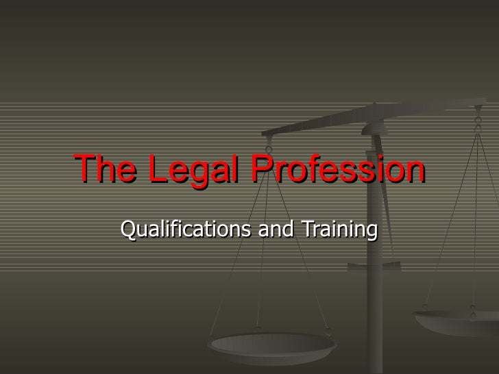 The Legal Profession Qualifications and Training