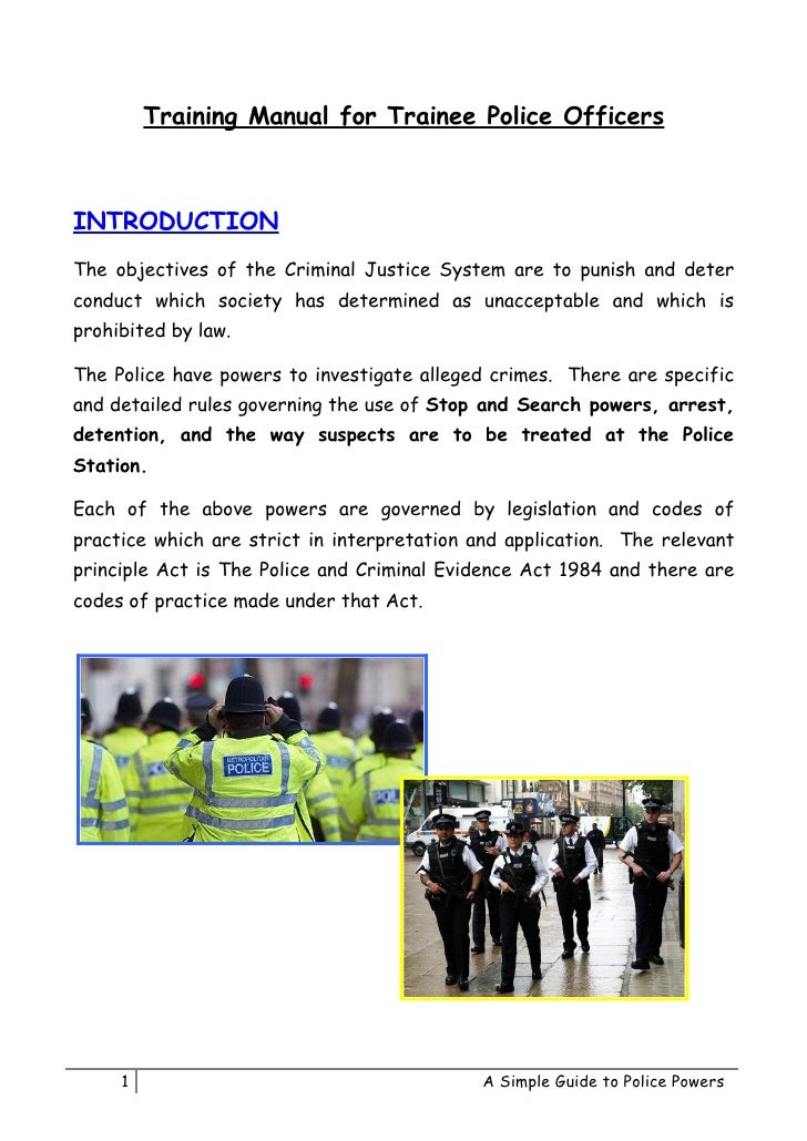 Training Manual for Trainee Police OfficersINTRODUCTIONThe objectives of the Criminal Justice System are to punish and det...