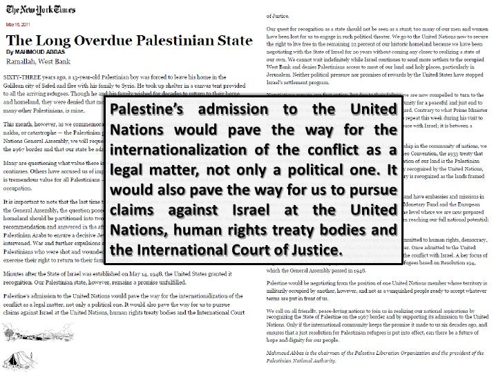 Palestine's admission to the UnitedNations would pave the way for theinternationalization of the conflict as alegal matter...
