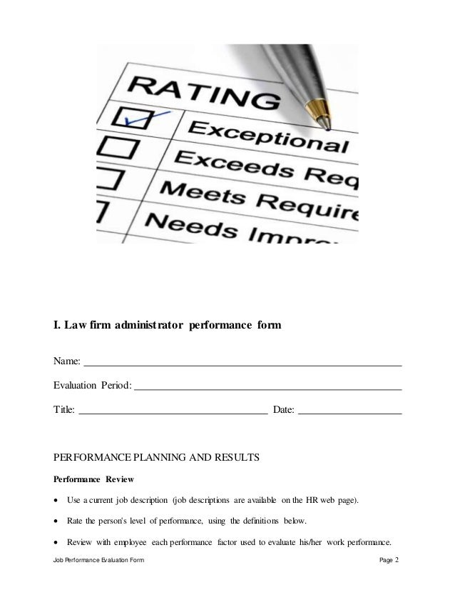 Job Performance Evaluation Form Page 2 I. Law firm administrator performance form Name: Evaluation Period: Title: Date: PE...