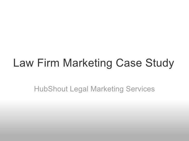 Law Firm Marketing Case Study HubShout Legal Marketing Services