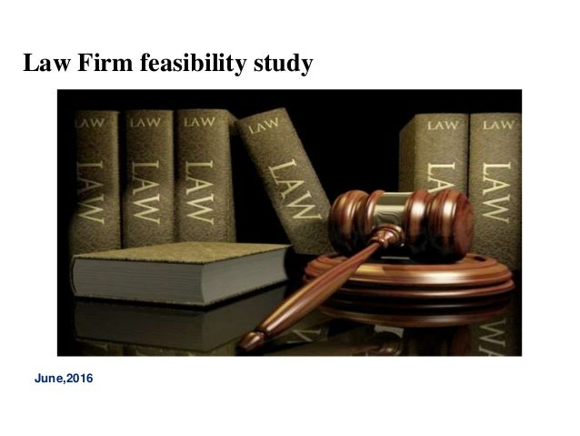 June,2016 Law Firm feasibility study