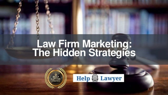 Law Firm Marketing: The Hidden Strategies