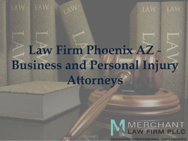 Law Firm Phoenix AZ Business and Personal Injury Attorneys