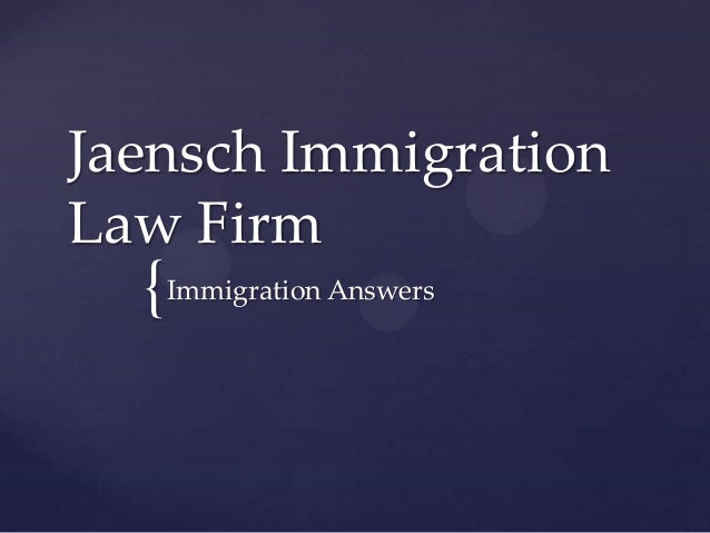 Jaensch ImmigrationLaw Firm  { Immigration Answers