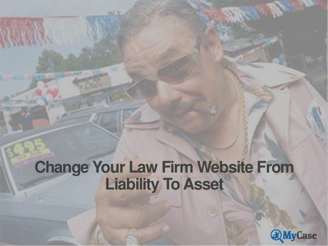 Change Your Law Firm Website From Liability To Asset