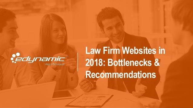 Law Firm Websites in 2018: Bottlenecks & Recommendations