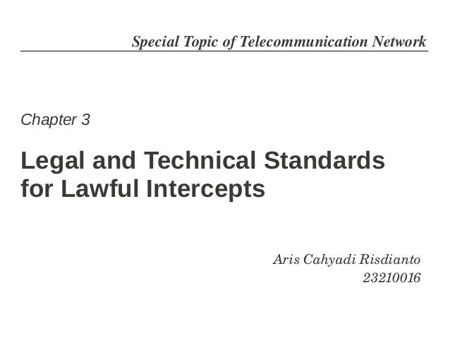 SpecialTopicofTelecommunicationNetworkChapter 3Legal and Technical Standardsfor Lawful Intercepts                     ...