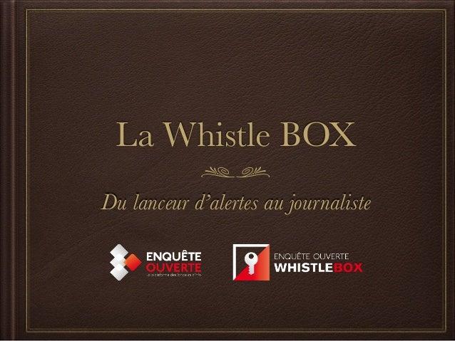 La Whistle BOX  Du lanceur d'alertes au journaliste