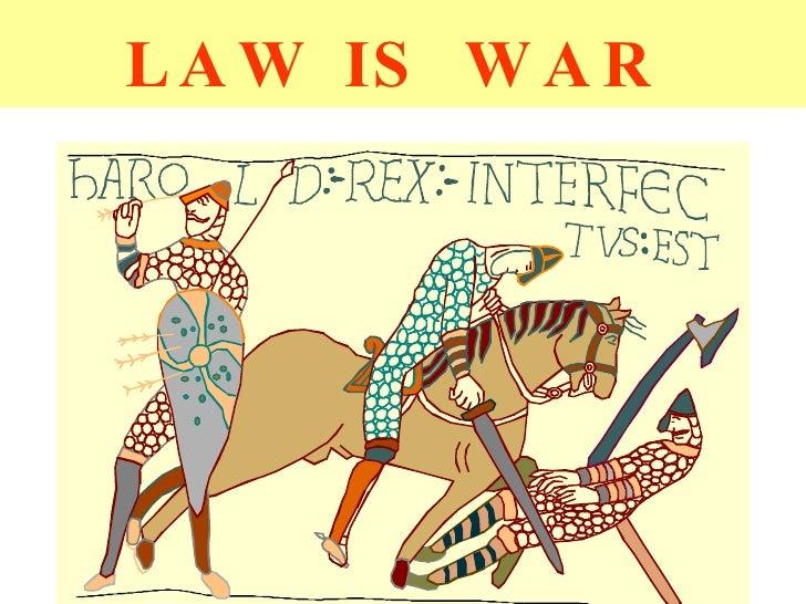 LAW IS WAR