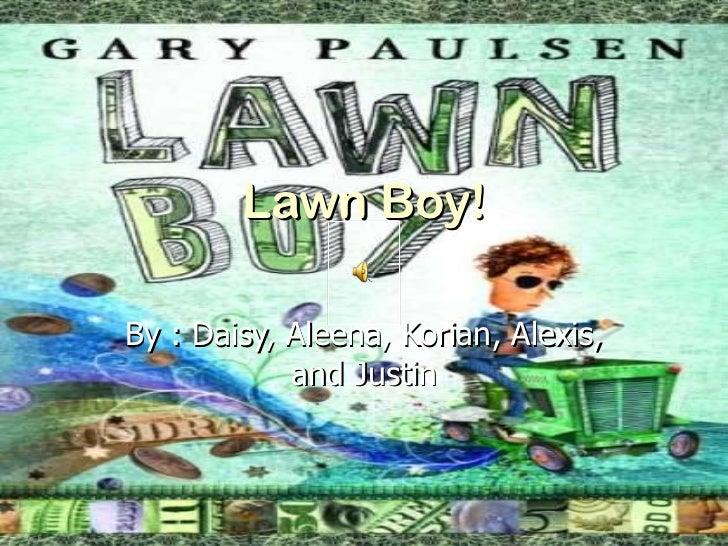 Lawn boy!