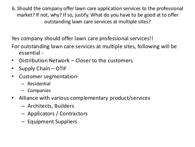 lawn care case The lawn care company chris, we make the highest quality grass seed and fertilizer in the world our brands are known everywhere stated caroline ebelhar.