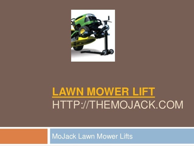 LAWN MOWER LIFTHTTP://THEMOJACK.COMMoJack Lawn Mower Lifts