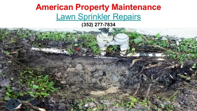 American Property Maintenance Lawn Sprinkler Repairs (352) 277-7834