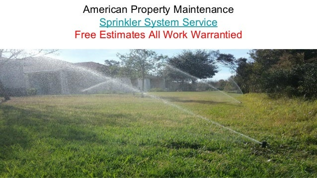 American Property Maintenance Sprinkler System Service Free Estimates All Work Warrantied