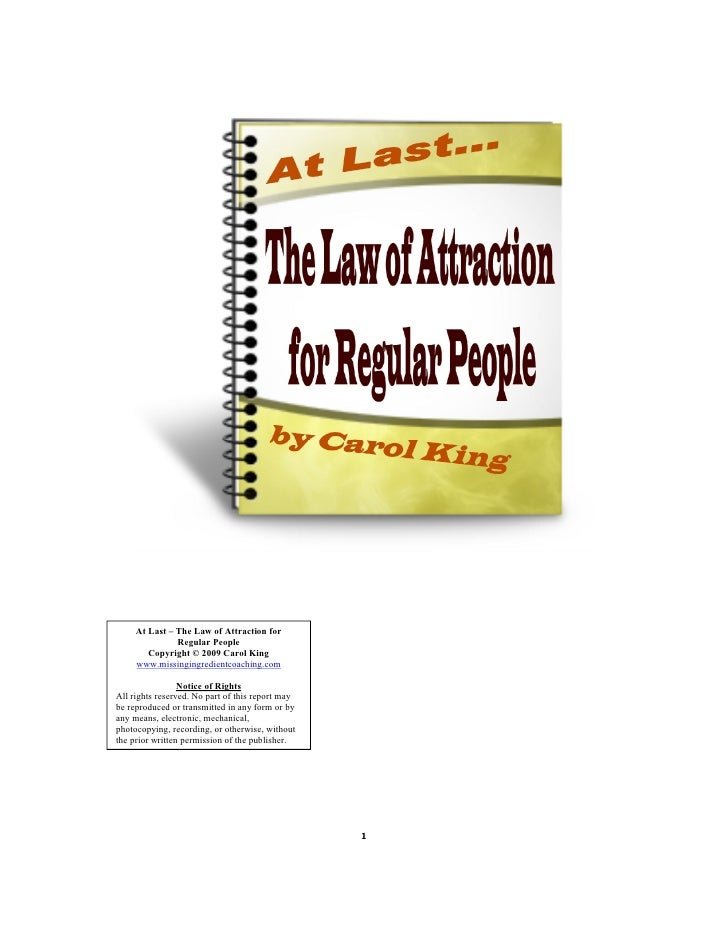 At Last – The Law of Attraction for                Regular People         Copyright © 2009 Carol King      www.missingingr...