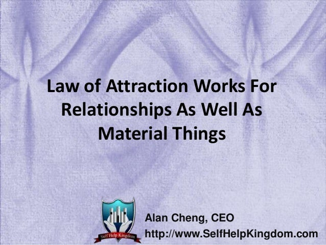laws of attraction dating We hear a great deal of talk about the law of attraction and it's possible benefits when applied to everyday life there are tons of books, movies, videos and web sites that detail aspects of the law of attraction many people confuse it as a universal law that is about attracting a significant.