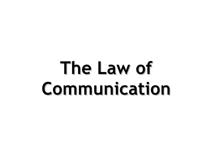 The Law of Communication