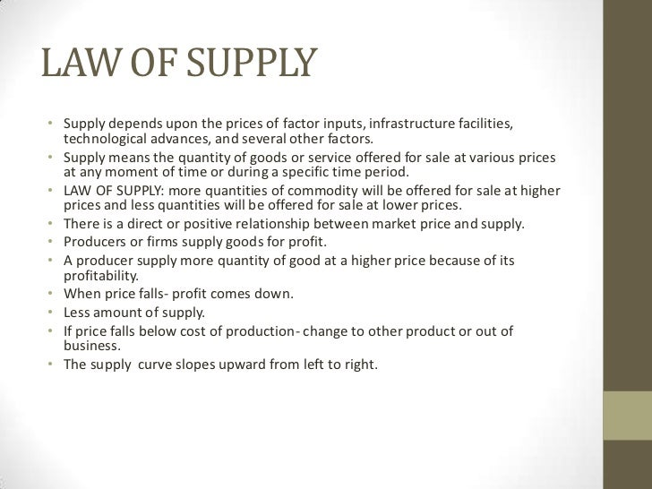 law of supply and demand essay The supply-and-demand model applies most accurately when there is perfect   the law of demand states that when the price of a good rises, and everything.
