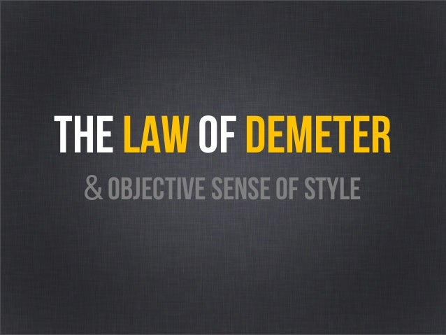 The Law Of Demeter & objective sense of style