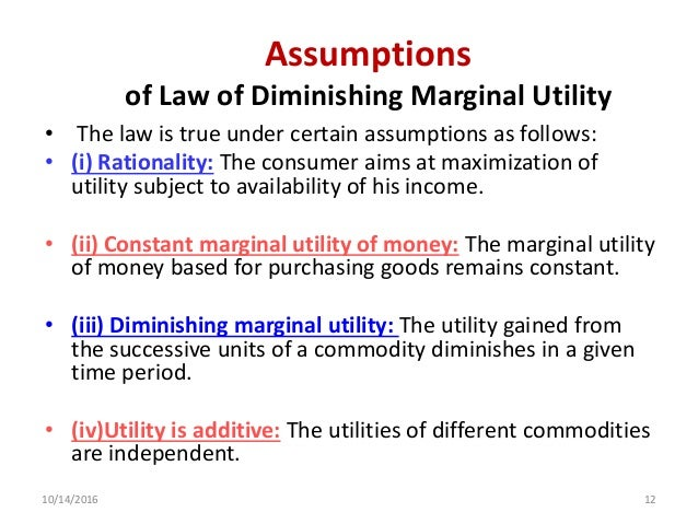 law of diminishing marginal utility in airline The law of diminishing marginal utility states that all else equal as consumption  increases the marginal utility derived from each additional unit declines.