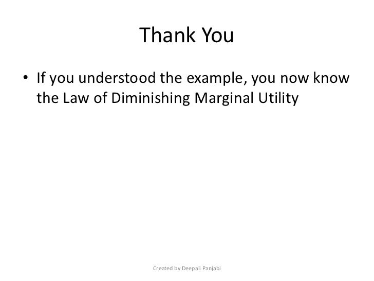 The Law of Diminishing Marginal Utility