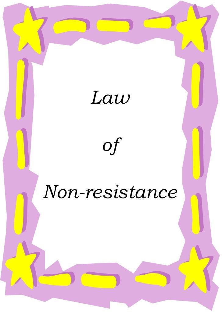 Law      ofNon-resistance