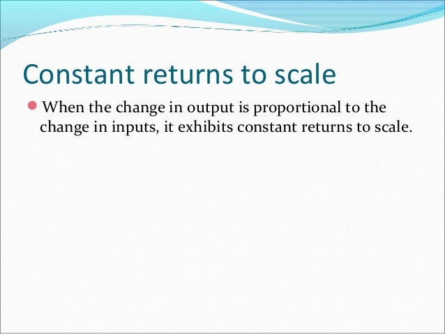 law of returns to scale Law of variable properties law of variable properties.