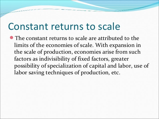 economies of scale and diminishing returns essay Distinguish between economies of scale and diminishing returns essay   distinguish between diminishing returns and economies of scale (15.