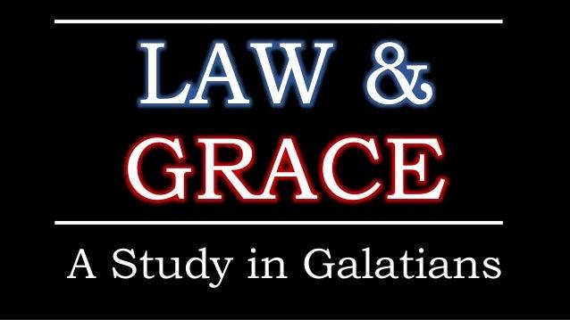 LAW & GRACE A Study in Galatians