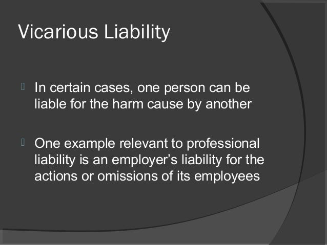 economic concepts of vicarious liability The concept of the state has undergone a vast but also extend to commercial and economic restricted to vicarious liability of the state for tortious.