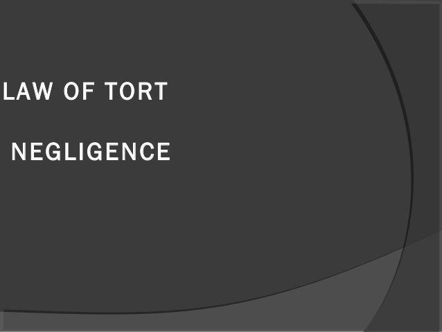 LAW OF TORTNEGLIGENCE