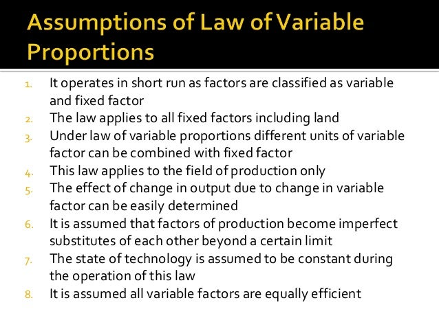 law of variable proportion Start studying economics quiz 5b learn vocabulary, terms, and more with flashcards, games, and other study tools search create law of variable proportion.