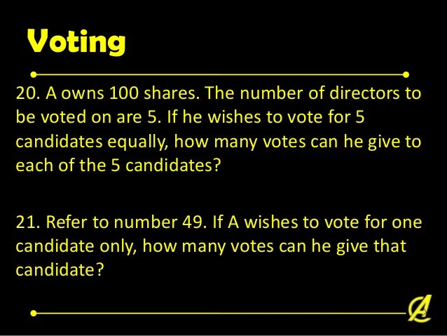 Voting Requirements - BOD meeting 22. The BOD of X corporation is composed of 10 members. The articles of incorporation pr...
