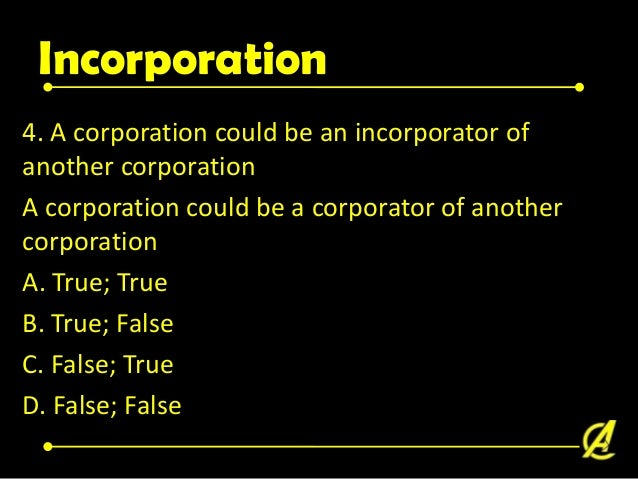 Corporate Term 5. A corporation may exist for a period not exceeding ____ years unless extended. 6. True or False. A corpo...