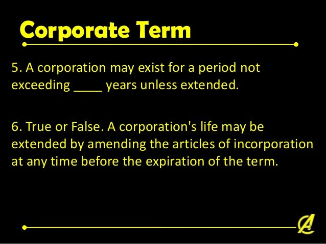 Corporate Term Amendments to Articles of Incorporation (Hint: 50.67) 7. A corporation has 10 directors and 20 shares outst...