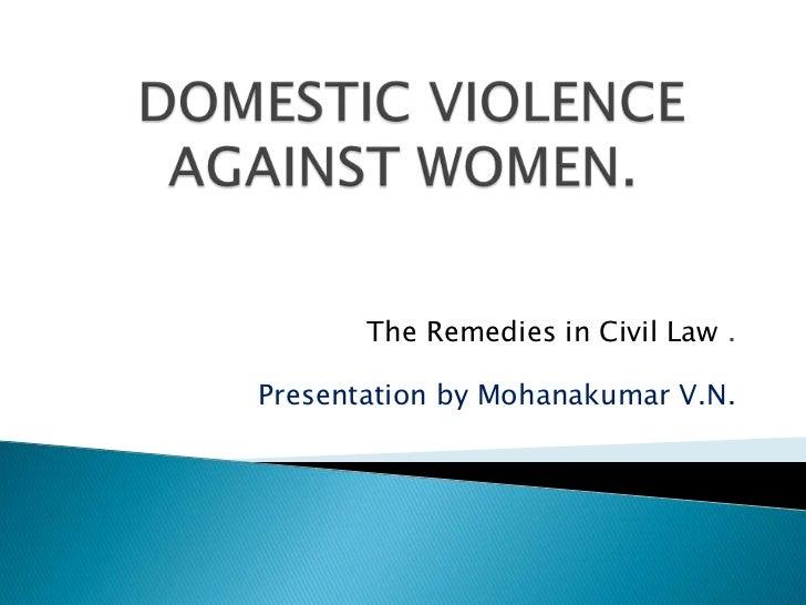 The Remedies in Civil Law .Presentation by Mohanakumar V.N.